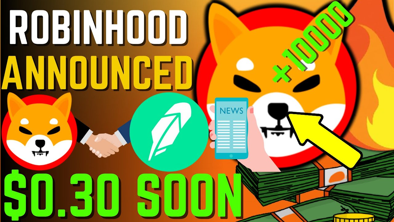 SHIBA INU COIN NEWS TODAY – ROBINHOOD LISTING CONFIRMED AND WILL HIT $0.3 – PRICE PREDICTION UPDATED