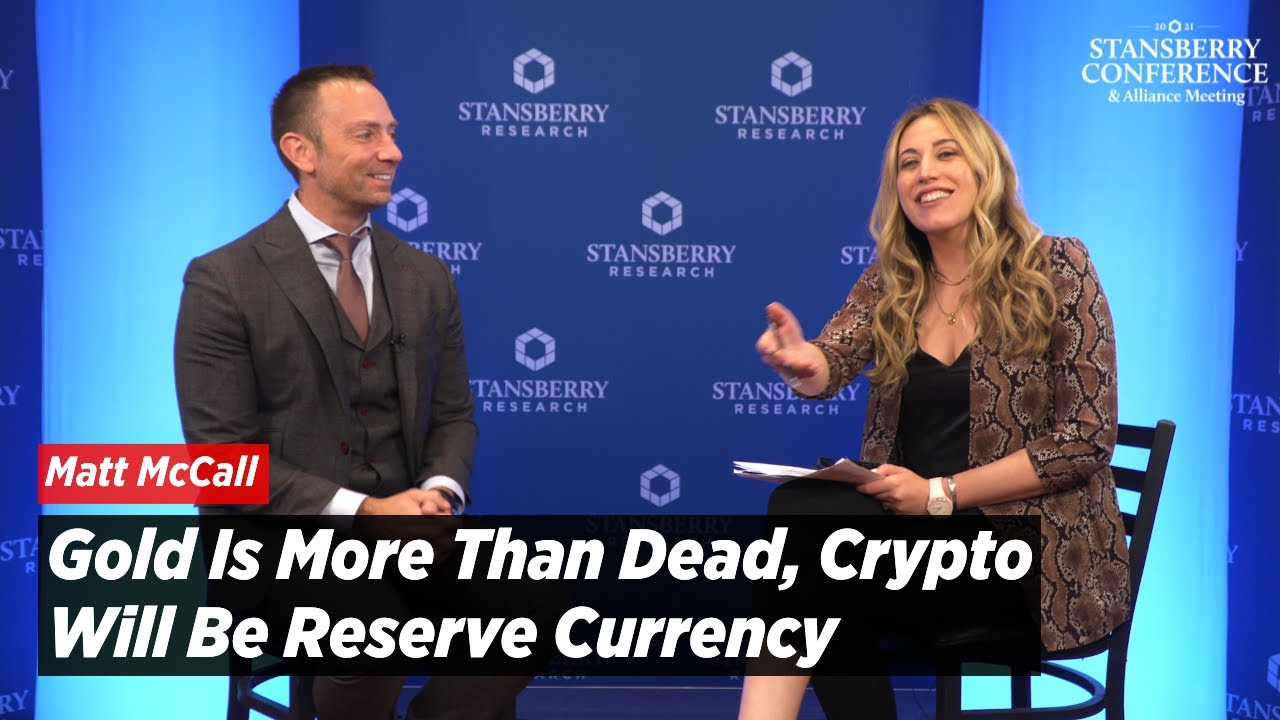 Gold Is More Than Dead, Matt McCall Doubles Down Says Crypto Will Be Reserve Currency