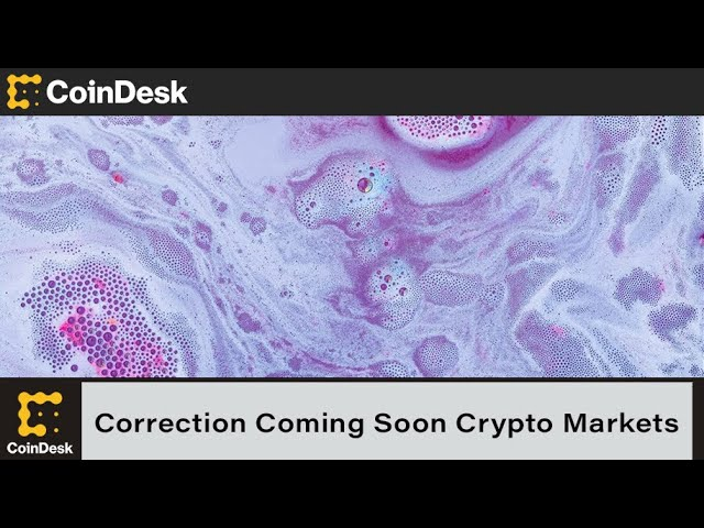 Is a Correction Coming Soon Frothy-Looking Crypto Markets?